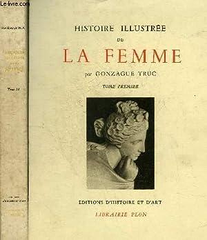 HISTOIRE ILLUSTREE DE LA FEMME - EN DEUX TOMES - TOMES 1 + 2 - COLLECTION ARS ET HISTORIA. by ...