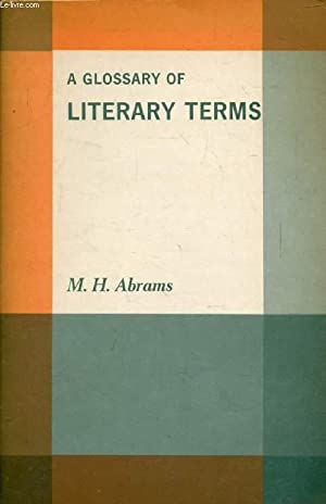 A GLOSSARY OF LITERARY TERMS: ABRAMS M. H.