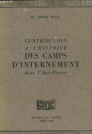 CONTRIBUTION A L'HISTOIRE DES CAMPS D'INTERNEMENT DANS: DR JOSEPH WEILL