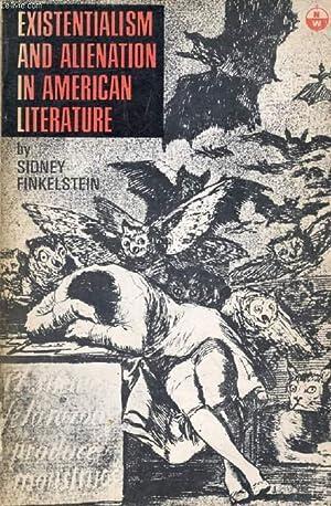 EXISTENTIALISM AND ALIENATION IN AMERICAN LITERATURE: FINKELSTEIN SIDNEY