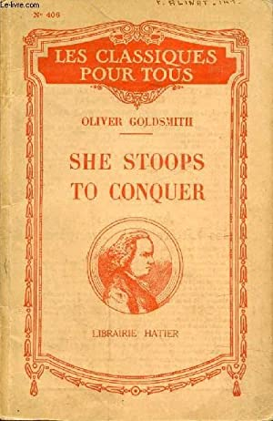 SHE STOOPS TO CONQUER: GOLDSMITH OLIVER