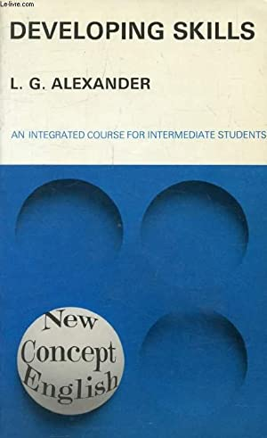 DEVELOPING SKILLS, AN INTEGRATED COURSE FOR INTERMEDIATE: ALEXANDER L. G.
