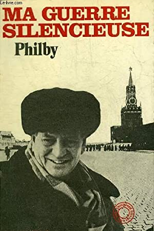 MA GUERRE SILENCIEUSE.: PHILBY KIM
