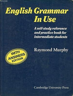 ENGLISH GRAMMAR IN USE, A SELF-STUDY REFERENCE: MURPHY RAYMOND