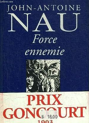 FORCE ENNEMIE - COLLECTION LE PASSE DU: NAU JOHN ANTOINE