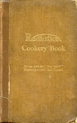 RADIATION COOKERY BOOK, A Selection of Proved: COLLECTIF