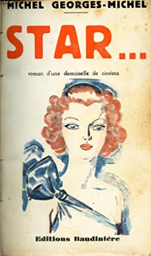 STAR. - ROMAN D'UNE DEMOISELLE DE CINEMA.