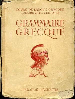 Grammaire grecque, à l'usage des classes de: ALLARD J., FEUILLÂTRE