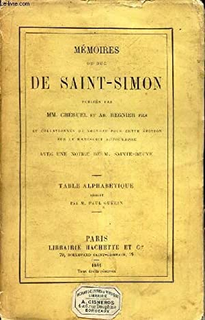 MEMOIRES DU DUC DE SAINT-SIMON - TABLE ALPHABETIQUE REDIGEE PAR M. PAUL GUERIN.