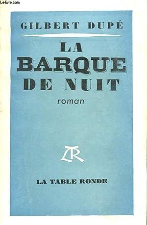 LA BARQUE DE NUIT: DUPE GILBERT