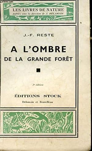 A L'OMBRE DE LA GRANDE FORET: RESTE J.-F.