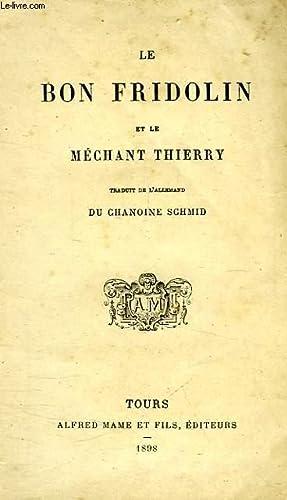 LE BON FRIDOLIN, ET LE MECHANT THIERRY: SCHMID Chanoine