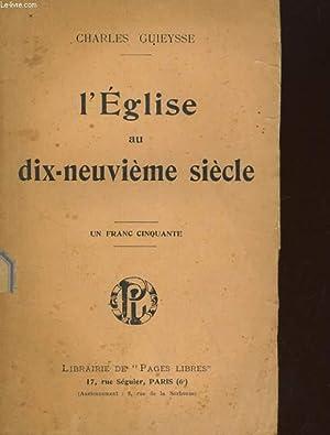 L'EGLISE AU DIX-NEUVIEME SIECLE. CLERICAUX, GOUVERNANTS ET REVOLUTIONNAIRES: CHARLES GUIEYSSE