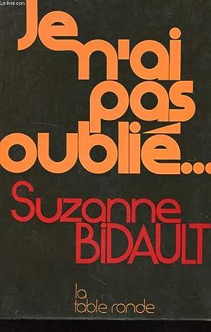 JE N'AI PAS OUBLIE.: BIDAULT SUZANNE