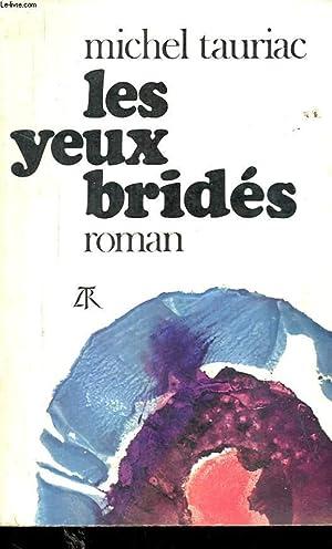 LES YEUX BRIDES: TAURIAC Michel