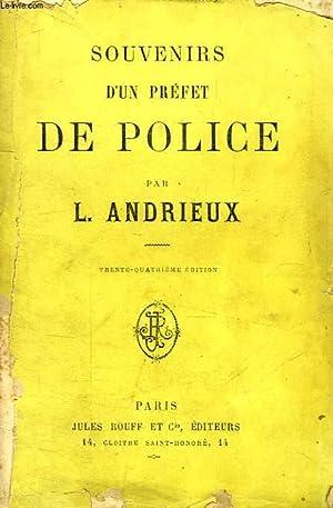 SOUVENIRS D'UN PREFET DE POLICE, TOME I: ANDRIEUX L.
