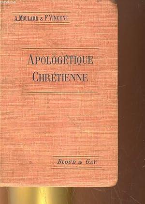 APOLOGENTIQUE CHRETIENNE: A. MOULARD ET F. VINCENT