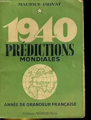 1940 PREDICTIONS MONDIALES. ANNEE DE GRANDEUR FRANCAISE: MAURICE PRIVAT