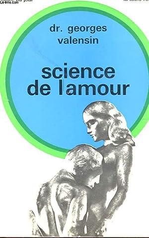 SCIENCE DE L'AMOUR: VALENSIN GEORGES (Dr)