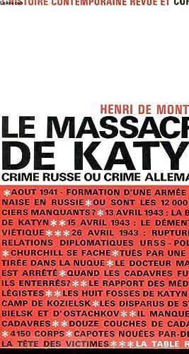 LE MASSACRE DE KATYN - CRIME RUSSE OU CRIME ALLEMAND ?: MONTFORT HENRI DE