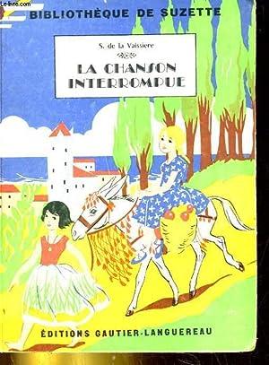 LA CHANSON INTERROMPUE: SUZANNE DE LA VAISSIERE