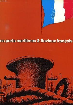 LES PORTS MARITIMES & FLUVIAUX FRANCAIS, 1971: COLLECTIF