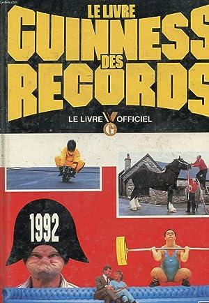 LE LIVRE GUINNESS DES RECORDS 1992 - LE LIVRE OFFICIEL: COLLECTIF
