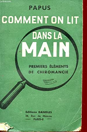 COMMENT ON LIT DANS LA MAIN - PREMIERS ELEMENTS DE CHIROMANCIE: PAPUS