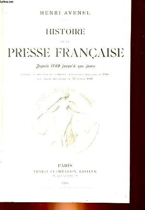 HISTOIRE DE LA PRESSE FRANCAISE DEPUIS 1789 JUSQU'A NOS JOURS: AVENEL HENRI