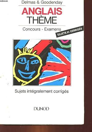 ANGLAIS THEME - 1° ET 2° LANGUE - ENSEIGNEMENT SUPERIEUR - CONCOURS, EXAMENS: DELMAS MICHEL...