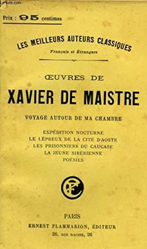 OEUVRES DE XAVIER DE MAISTRE. VOYAGE AUTOUR: MAISTRE XAVIER DE.