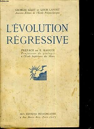 L'évolution régressive. Préface de E. Raguin: SALET Georges, LAFONT Louis