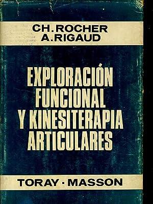 Exploracion funcional y kinesiterapia articulares: ROCHER Ch., RIGAUD A.