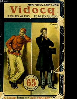 Vidocq. Le roi des voleurs - Le: MARIO Marc, LAUNAY