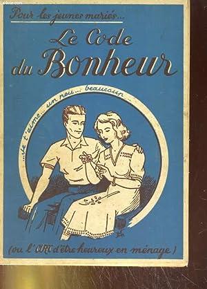 """Le code du Bonheur ou """"l'art d'être heureus en ménage"""" - Pour les ..."""