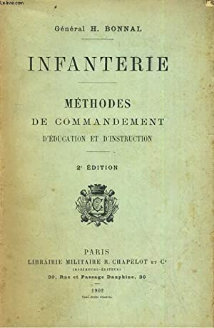 Infanterie Méthodes de commandement, d'éducation et d'instruction: BONNAL H...