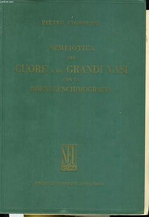 Semeiotica del Cuore e dei Grandi Vasi con la Roentgenchimographia: CIGNOLINI Pietro
