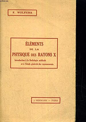 Elements de la physiques des rayons X: WOLFERS F