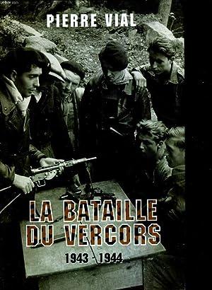 La bataille du Vercors 1943- 1944: VIAL Pierre