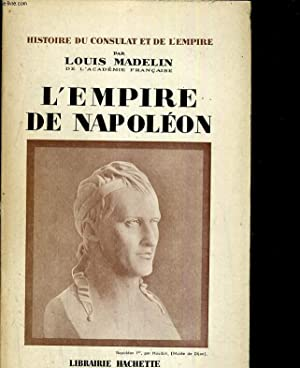 L'empire de Napoléon: MADELIN Louis