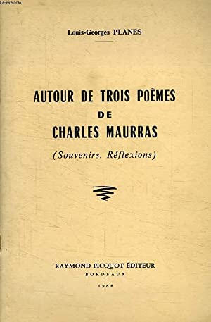 AUTOUR DE TROIS POEMES DE CHARLES MAURRAS (SOUVENIRS, REFLEXIONS): PLANES LOUIS-GEORGES