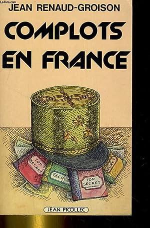 COMPLOTS EN FRANCE: JEAN RENAUD-GROISON