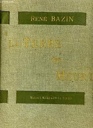 LA TERRE QUI MEURT: RENE BAZIN