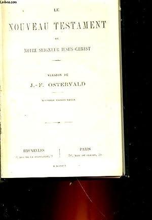LE NOUVEAU TESTAMENT DE NOTRE SEIGNEUR JESUS-CHRIST - LE LIVRE DES PSAUMES: OSTERVALD J. F.