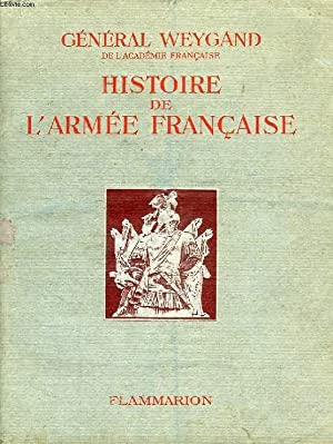 HISTOIRE DE L'ARMEE FRANCAISE: WEYGAND GENERAL