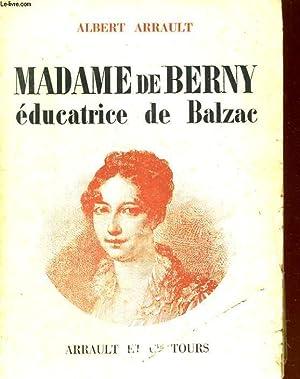 MADAME DE BERNY, EDUCATRICE DE BALZAC: ALBERT ARRAULT