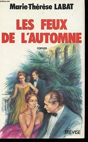 LES FEUX DE L'AUTOMNE: LABAT MARIE-THERESE