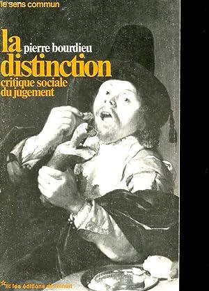 LA DISTINCTINO - CRITIQUE SOCIALE DU JUGEMENT: BOURDIEU PIERRE