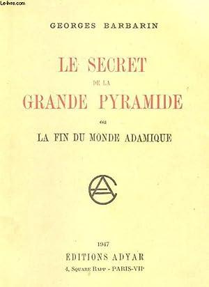 LE SECRET DE LA GRANDE PYRAMIDE OU LA FIN DU MONDE ACADEMIQUE: BARBARIN GEORGES