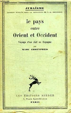 LE PAYS ENTRE ORIENT ET OCCIDENT, VOYAGE D'UN JUIF D'ESPAGNE: EHRENPREIS MARC